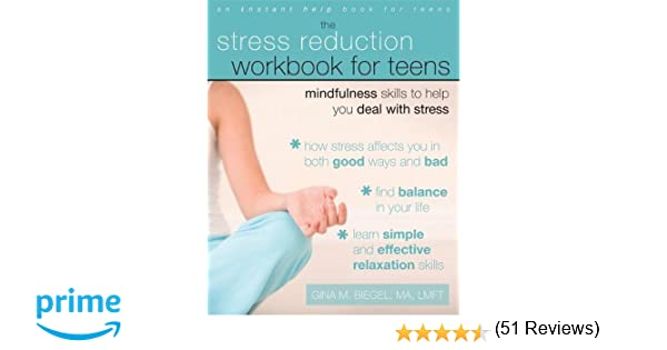 The Stress Reduction Workbook for Teens: Mindfulness Skills to ...