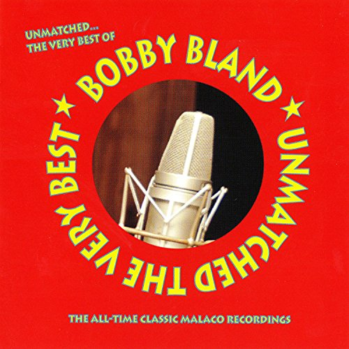 Unmatched: The Very Best Of Bobby Bland (The Best Of Bobby Bland)