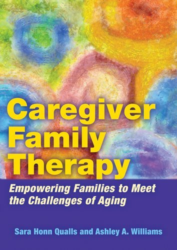 Caregiver Family Therapy: Empowering Families to Meet the Challenges of Aging