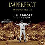 Imperfect: An Improbable Life | Tim Brown,Jim Abbott