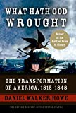 What Hath God Wrought: The Transformation of America, 1815-1848 (The Oxford History of the United States, Vol. 5)