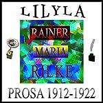 Prosa 1912-1922: Über den Dichter / Erlebnis / Über den jungen Dichter / Das Testament | Rainer Maria Rilke