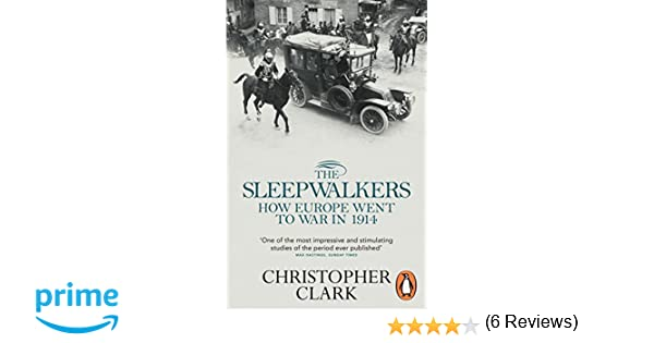 The Sleepwalkers: How Europe Went to War in 1914: Amazon.es: Christopher Clark: Libros en idiomas extranjeros