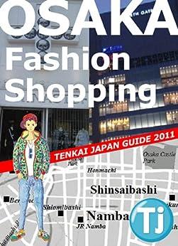 Osaka Fashion Shopping 2011 (Tenkai Japan Guide) by [Kurita, Makoto]