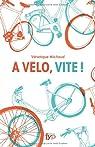 A vélo, vite ! par Michaud