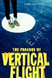 The Paradox of Vertical Flight, Emil Ostrovski, 0062238531