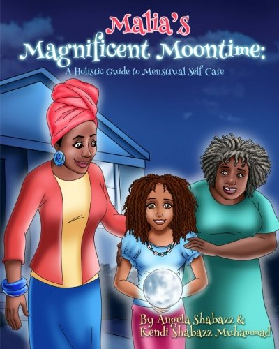 - Malia's Magnificent Moontime: A Holistic Guide to Menstrual Self-Care