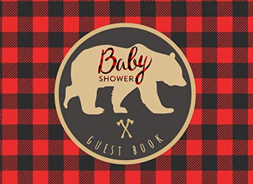 Baby Shower Guest book: Ideal for a Lumberjack theme baby shower! Space for a picture, Write predictions & advise, with gift log, Circle bear