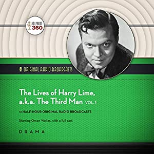 The Lives of Harry Lime, a.k.a. The Third Man, Vol. 1 Radio/TV Program