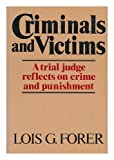 Criminals and Victims, Lois G. Forer, 0393013499