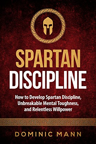 Amazon self discipline how to develop spartan discipline self discipline how to develop spartan discipline unbreakable mental toughness and relentless fandeluxe Image collections