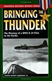 Biography History Best Deals - Bringing the Thunder: The Missions of a World War II B-29 Pilot in the Pacific (Stackpole Military History Series)