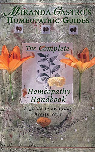 Complete Homeopathy Handbook (Miranda Castro's Homeopathic Guides)