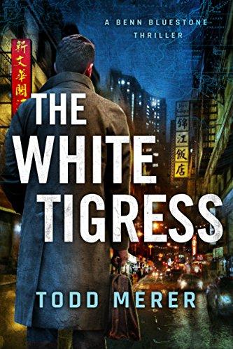 The White Tigress (A Benn Bluestone Thriller)