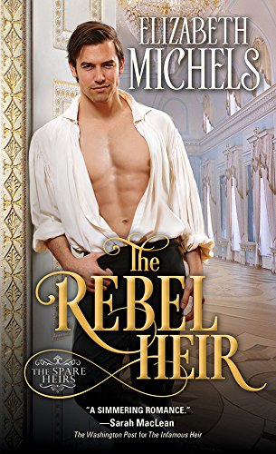 The Rebel Heir (Spare Heirs Book 2) by [Michels, Elizabeth]