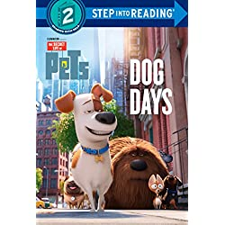 Dog Days (The Secret Life of Pets) (Step into Reading)
