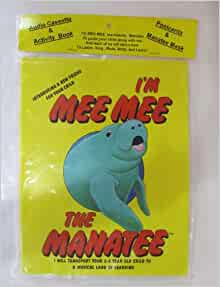 Mee Mee The Manatee Children's Audio Casette And Activity Book: A