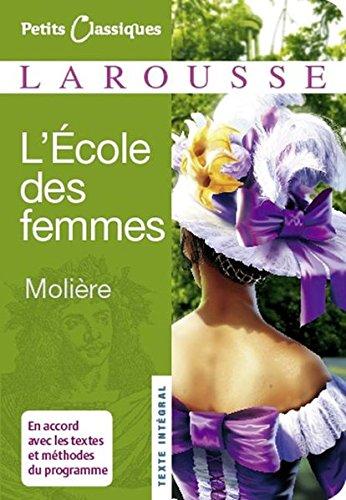 L'ecole Des Femmes (Petits Classiques) (French Edition)