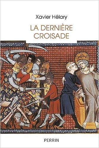 La dernière croisade - Xavier Helary