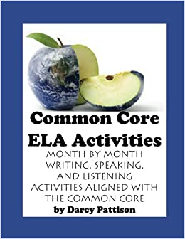 Book Common Core ELA Activities: Month by Month Writing, Speaking and Listening Activities Aligned with the Common Core