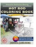 HOT ROD Coloring book for Adults Relaxation  Meditation Blessing: Sketches Coloring Book 40 Grayscale Images