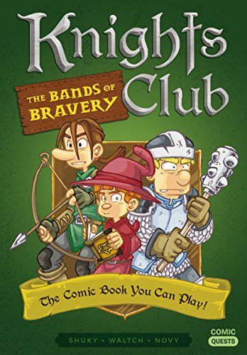 Knights Club: The Bands of Bravery: The Comic Book You Can Play (Comic Quests 2)