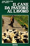 Image de Il cane da pastore al lavoro. Cura e addestramento