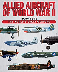 Allied Aircraft of World War II (The World's Great Weapons)
