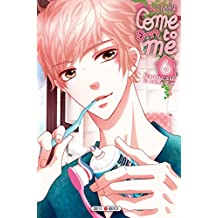 Come to me T06 (French Edition)