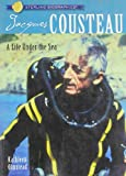Sterling Biographies®: Jacques Cousteau: A Life Under the Sea