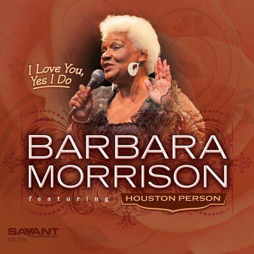 I Love You, Yes I Do: Barbara Morrison: Amazon.es: Música