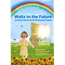 Waltz to the Future: A Divine Dance of 30 Perfumed Poems