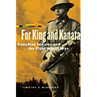 For King and Kanata: Canadian Indians and the First World War