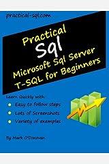 Practical Sql: Microsoft Sql Server T-SQL for Beginners Paperback