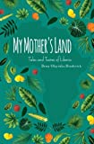 My Mother's Land: Tales and Tastes of Liberia