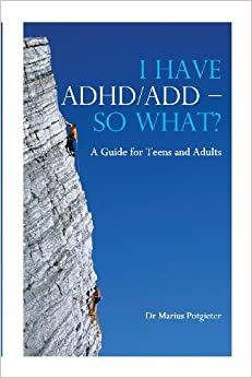 I Have Adhd/Add - So What? A Guide For Teens And Adults: Amazon.co ...