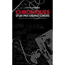 Chroniques d'un Pas Grand-chose: Souvenirs d'un hard rocker en colère (French Edition)