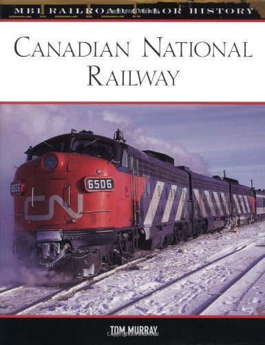 Canadian National Railway (Railroad Color History)