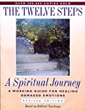 THE TWELVE STEPS A Spiritual Journey A Working Guide for Healing