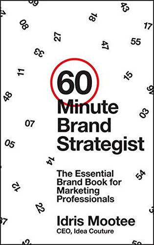 Download 60-Minute Brand Strategist: The Essential Brand Book for Marketing Professionals ebook