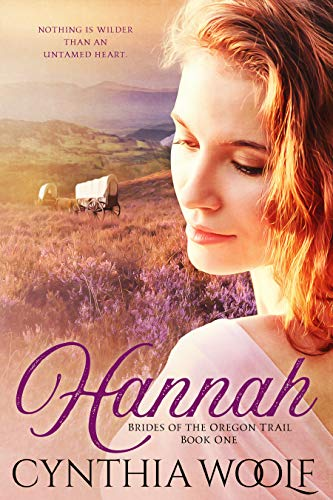 Covered Trail Oregon Wagons - Hannah (Brides of the Oregon Trail Book 1)