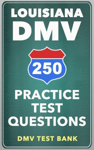 250 Louisiana DMV Practice Test Questions