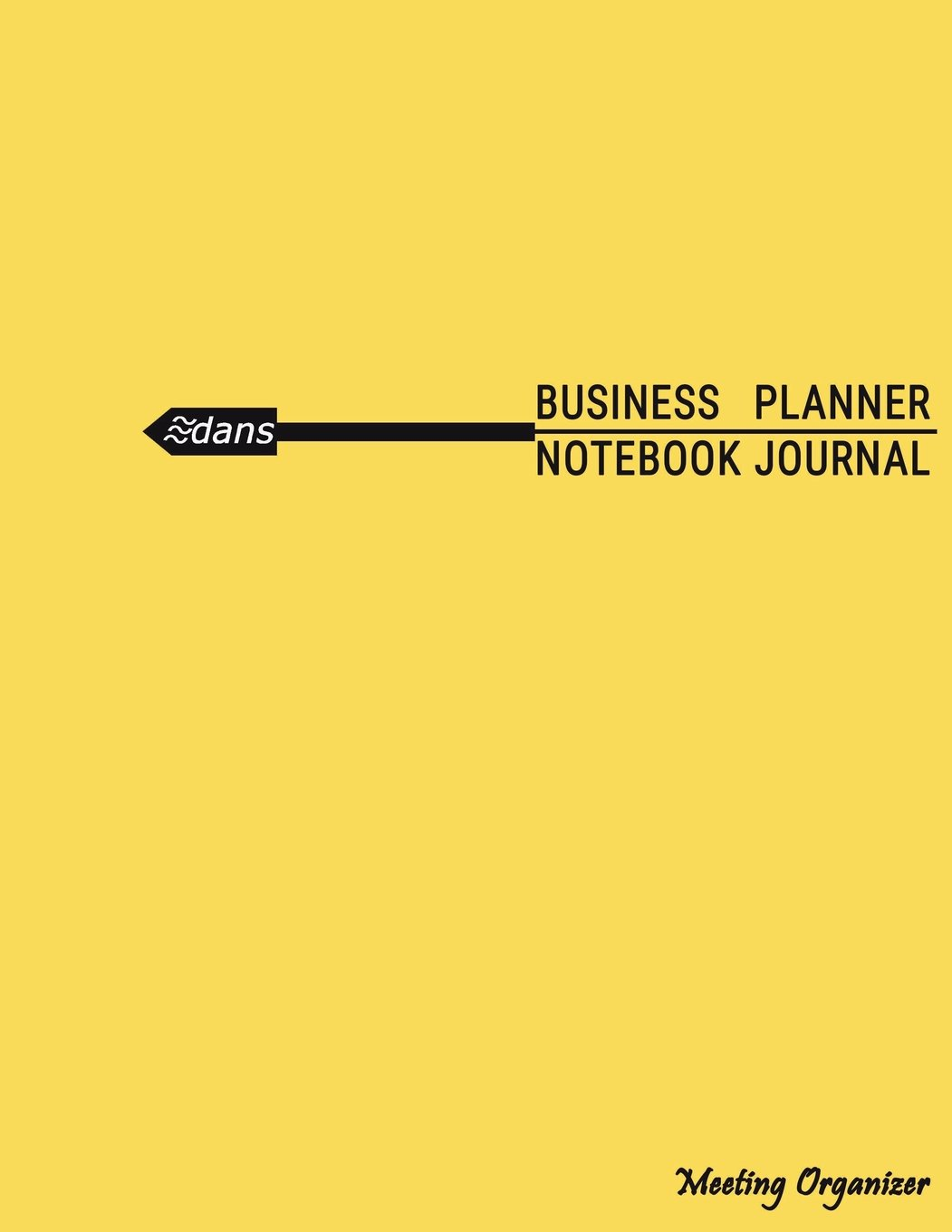 "Read Online Business Planner Notebook Journal: Meeting Notebook Organizer / 8.1/2"" x 11"", 108 Pages (Yellow) ebook"