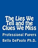 The Lies We Tell and the Clues We Miss: Professional Papers