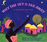 img - for Why The Sky Is Far Away: A Nigerian Folktale book / textbook / text book