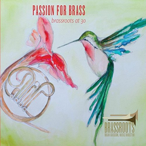 Passion for Brass: Brassroots at 30