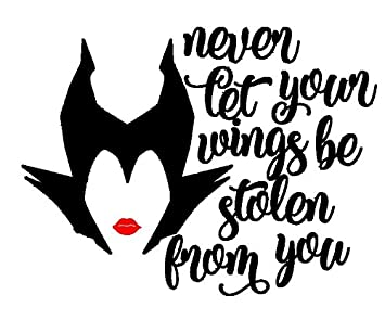 Cci Maleficent Never Let Your Wings Be Stolen From You Disney Decal Vinyl Sticker Cars Trucks Vans Walls Laptop Black 7 5 X 5 75 In Cci1790