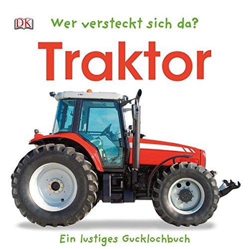 Wer versteckt sich da? Traktor: Ein lustiges Gucklochbuch