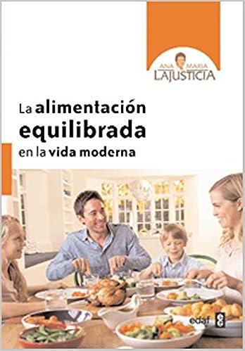 La alimentación equilibrada en la vida moderna Plus Vitae: Amazon.es: Ana María Lajusticia Bergasa: Libros
