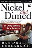 Image of Nickel and Dimed: On (Not) Getting By in America by Barbara Ehrenreich (2002-05-01)